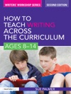 How To Teach Writing Across The Curriculum Ages 8-14