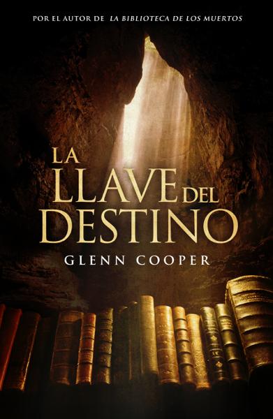 La llave del destino por Glenn Cooper