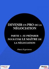 Devenir un pro de la négociation - Partie 1