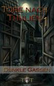 Die Tore nach Thulien, Buch I: Dunkle Gassen