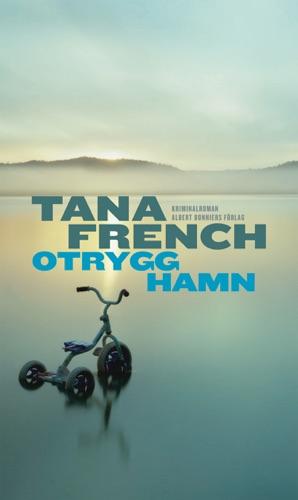 Tana French - Otrygg hamn