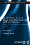 Ibn Al-Haythams Theory Of Conics Geometrical Constructions And Practical Geometry