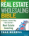 The Real Estate Wholesaling Bible