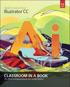 Adobe Illustrator  CC Classroom in a Book da Adobe Creative Team
