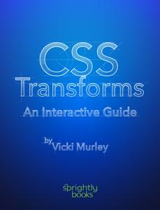 CSS Transforms: An Interactive Guide ebook