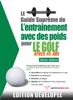 Le guide suprême de l'entrainement avec des poids pour le golf après 40 ans - Robert Price