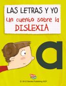 Las letras y yo: Un cuento sobre la dislexia Book Cover