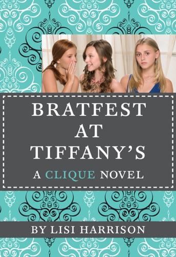 Lisi Harrison - The Clique #9: Bratfest at Tiffany's
