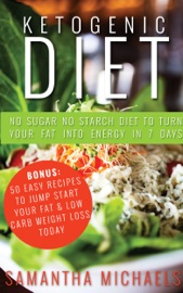 Ketogenic Diet No Sugar No Starch Diet To Turn Your Fat Into Energy In 7 Days