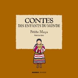 CONTES DES ENFANTS DU MONDE - PETITE MAYA