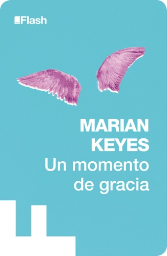Marian Keyes - Un momento de gracia (Flash Relatos)