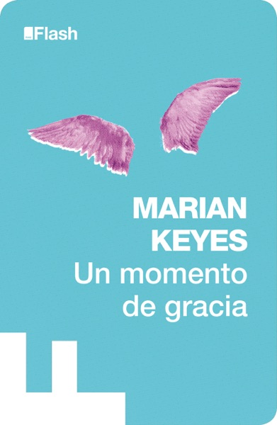 Un momento de gracia (Flash Relatos) - Marian Keyes book cover
