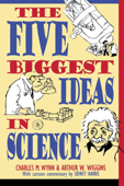 The Five Biggest Ideas in Science