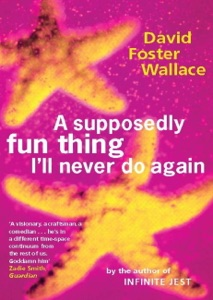 A Supposedly Fun Thing I'll Never Do Again Book Cover