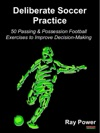 Deliberate Soccer Practice 50 Passing  Possession Football Exercises To Improve Decision-Making