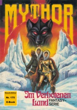 Mythor 175: Im Verbotenen Land