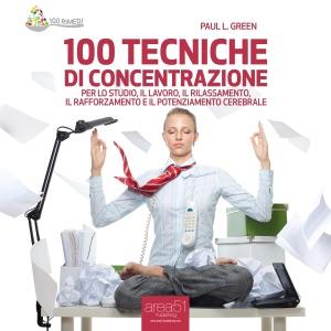 100 tecniche di concentrazione da Paul L. Green