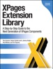 XPages Extension Library: A Step-by-Step Guide To The Next Generation Of XPages Components