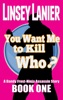 You Want Me to Kill Who? (A Dandy Frost-Ninja Assassin Story, #1)