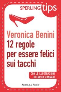 12 regole per essere felici sui tacchi - Sperling Tips da Veronica Benini