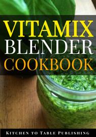Vitamix Blender Cookbook
