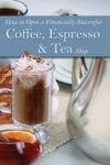 How To Open A Financially Successful Coffee Espresso  Tea Shop