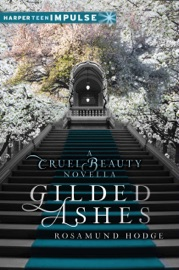 Gilded Ashes A Cruel Beauty Novella