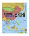 Smart World Dumb World
