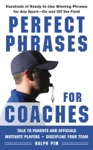 Perfect Phrases For Coaches  Hundreds Of Ready-to-use Winning Phrases For Any Sport--On And Off The Field