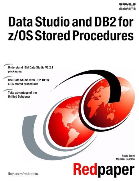 Data Studio and DB2 for z/OS Stored Procedures by IBM