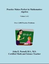 Practice Makes Perfect In Mathematics: Algebra (Volume 2 Of 2)