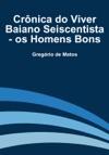 Crnica Do Viver Baiano Seiscentista - Os Homens Bons