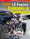 How To Swap GM LS-Engines Into Camaros  Firebirds 1967-1981
