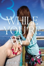 While You're Away Part III