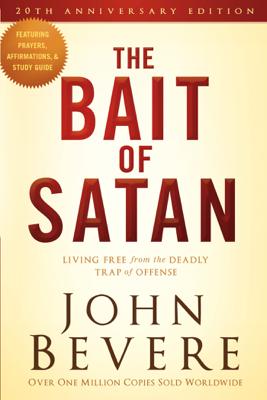 The Bait of Satan, 20th Anniversary Edition - John Bevere book