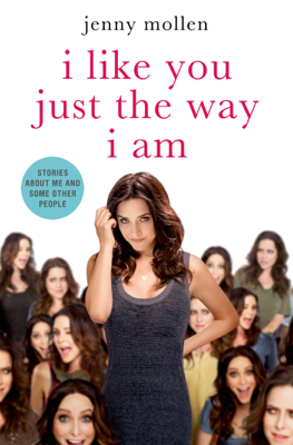 I Like You Just the Way I Am - Jenny Mollen book