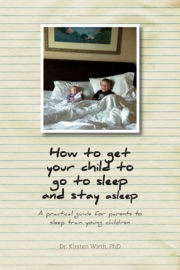 How To Get Your Child To Go To Sleep And Stay Asleep