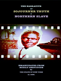 THE NARRATIVE OF SOJOURNER TRUTH - A NORTHERN SLAVE