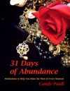 31 Days Of Abundance Meditations To Help You Make The Most Of Every Moment