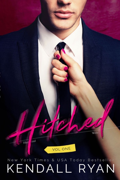 Hitched, Volume 1 - Kendall Ryan book cover