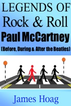 Legends Of Rock & Roll - Paul McCartney (Before, During & After The Beatles)