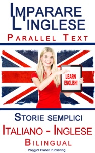 Imparare l'inglese - Bilingual parallel text - Storie semplici (Italiano - Inglese) Book Cover
