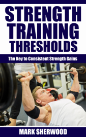 Strength Training Thresholds: The Key to Consistent Strength Gains book
