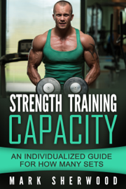 Strength Training Capacity: An Individualized Guide to How Many Sets book