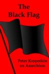 The Black Flag Kropotkin On Anarchism