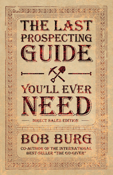 Bob Burg - The Last Prospecting Guide You'll Ever Need PDF Download