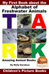 My First Book About The Alphabet Of Freshwater Animals