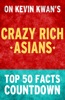 Crazy Rich Asians: Top 50 Facts Countdown: Reach the #1 Fact