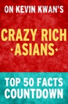 Crazy Rich Asians Top 50 Facts Countdown Reach The 1 Fact