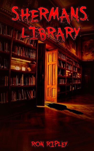 Shermans Library By Ron Ripley On Ibooks